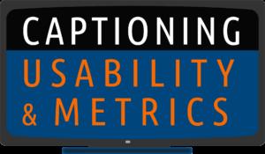 Captioning Usability and Metrics logo